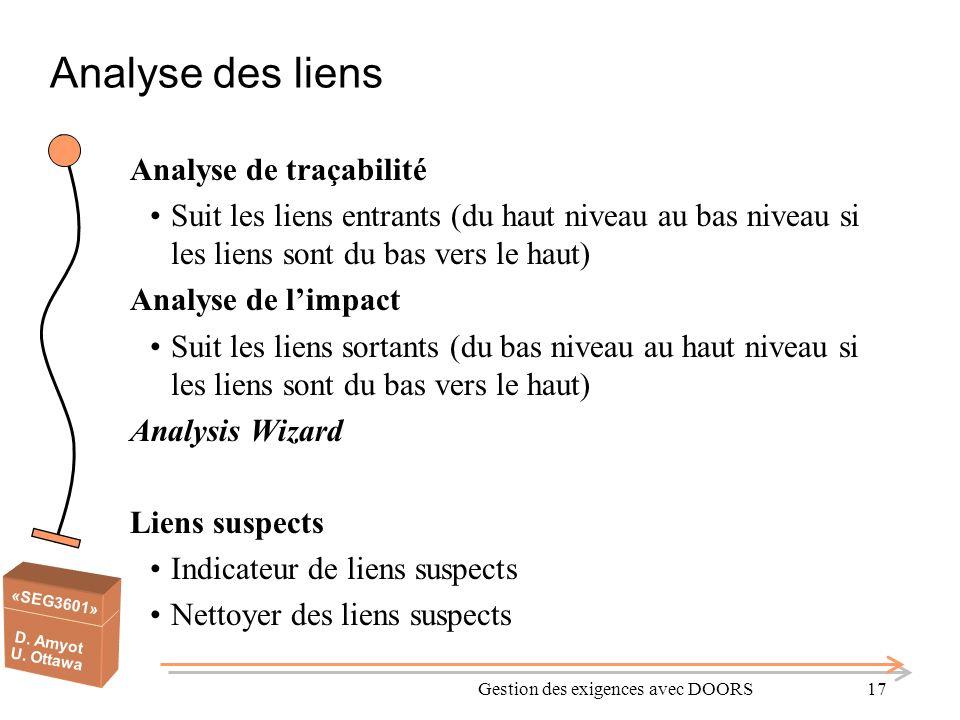 «SEG3601» D. Amyot U. Ottawa Gestion des exigences avec DOORS17 Analyse des liens Analyse de traçabilité Suit les liens entrants (du haut niveau au ba