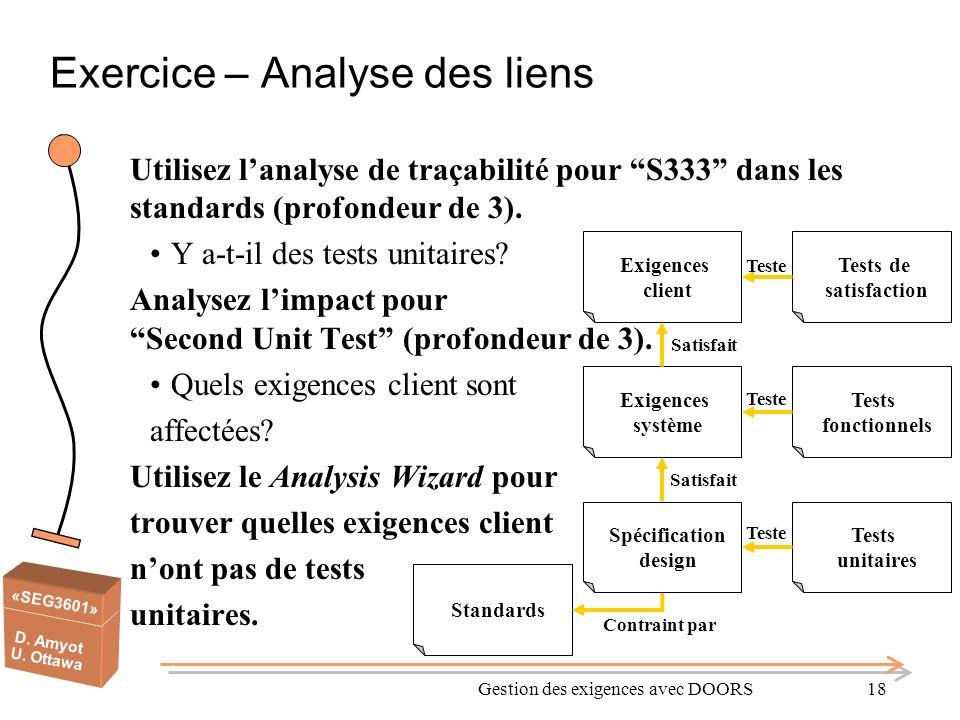 «SEG3601» D. Amyot U. Ottawa Gestion des exigences avec DOORS18 Exercice – Analyse des liens Utilisez lanalyse de traçabilité pour S333 dans les stand