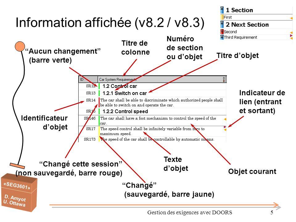 «SEG3601» D. Amyot U. Ottawa Gestion des exigences avec DOORS5 Titre de colonne Objet courant Identificateur dobjet Aucun changement (barre verte) Cha