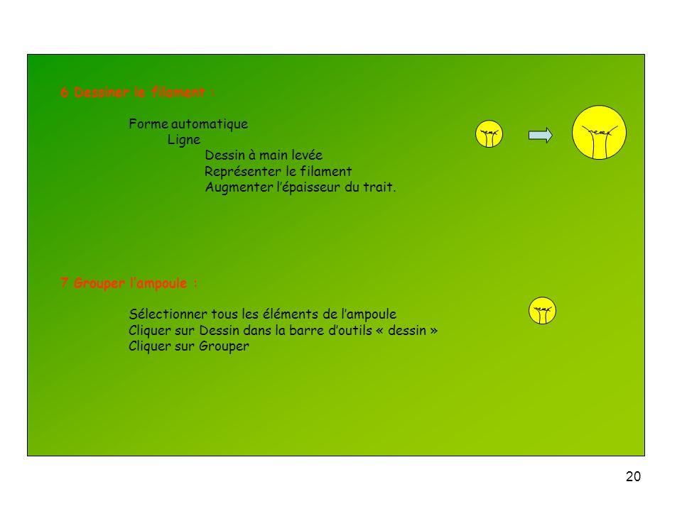 19 4 Dessiner lampoule : Ellipse dans la barre Dessin Choisir la couleur jaune 5 Dessiner les supports du filament : Sélectionner le cercle Augmenter
