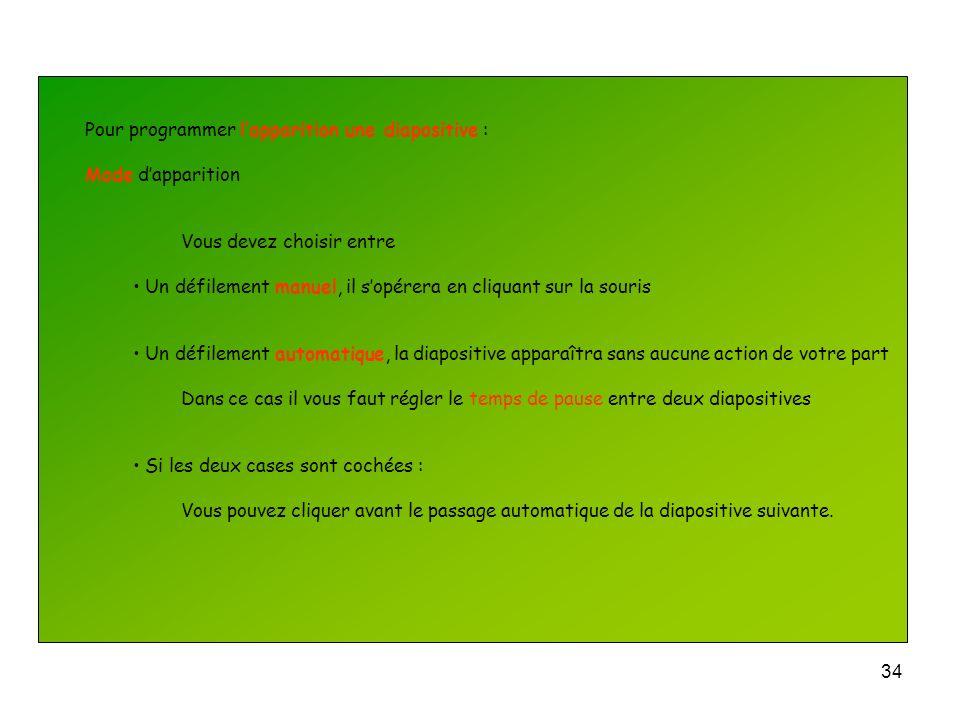 33 Pour programmer un son lors de lapparition une diapositive : Vous pouvez choisir parmi 19 sons préenregistrés