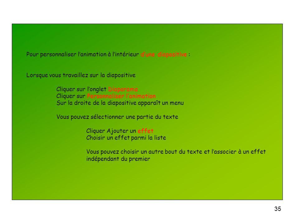 34 Pour programmer lapparition une diapositive : Mode dapparition Vous devez choisir entre Un défilement manuel, il sopérera en cliquant sur la souris