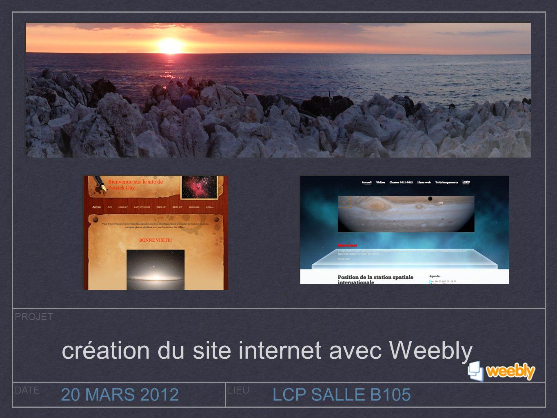 PROJET DATELIEU 20 MARS 2012LCP SALLE B105 création du site internet avec Weebly