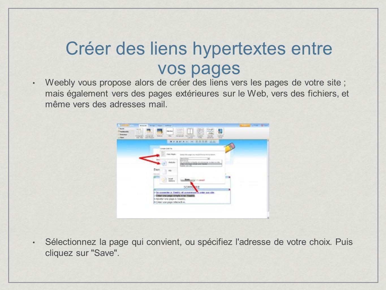 Weebly vous propose alors de créer des liens vers les pages de votre site ; mais également vers des pages extérieures sur le Web, vers des fichiers, et même vers des adresses mail.