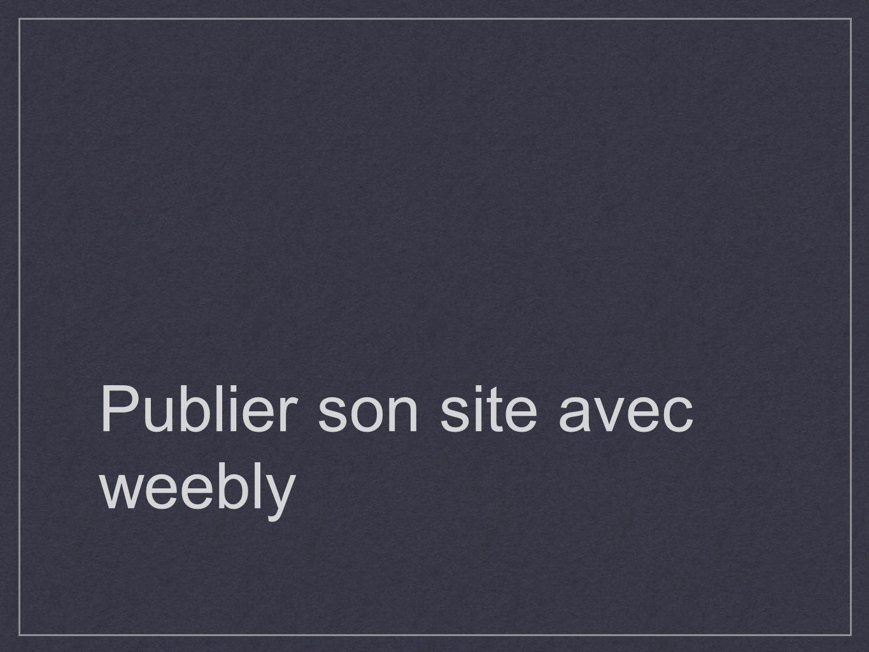 Publier son site avec weebly