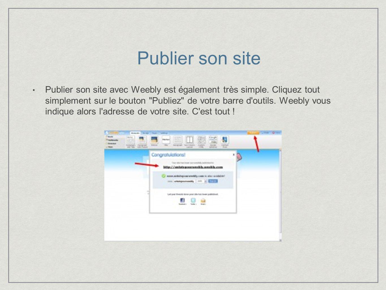 Publier son site Publier son site avec Weebly est également très simple.