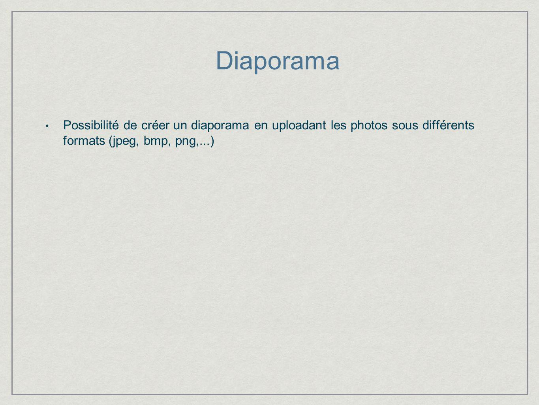 Diaporama Possibilité de créer un diaporama en uploadant les photos sous différents formats (jpeg, bmp, png,...)