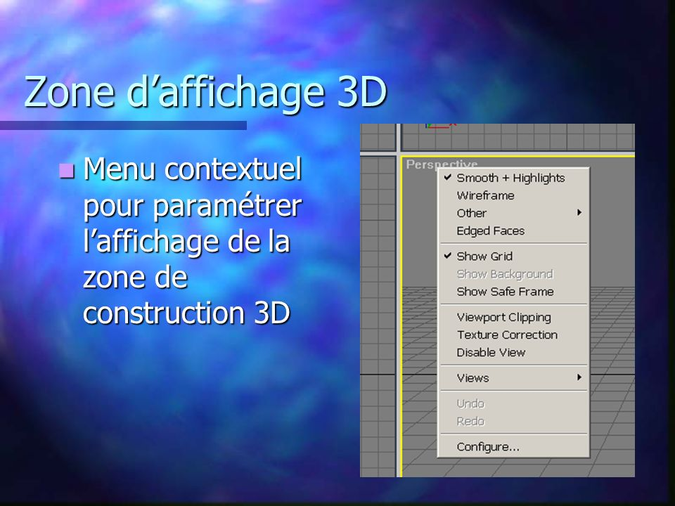 Zone daffichage 3D Menu contextuel pour paramétrer laffichage de la zone de construction 3D Menu contextuel pour paramétrer laffichage de la zone de construction 3D