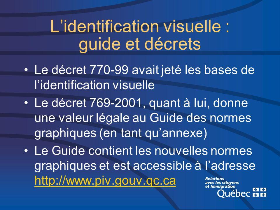 Lidentification visuelle : guide et décrets Le décret 770-99 avait jeté les bases de lidentification visuelle Le décret 769-2001, quant à lui, donne u