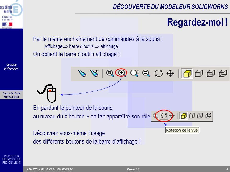 INSPECTION PEDAGOGIQUE REGIONALE STI PLAN ACADEMIQUE DE FORMATION XAOVersion 1.16 Par le même enchaînement de commandes à la souris : Affichage barre