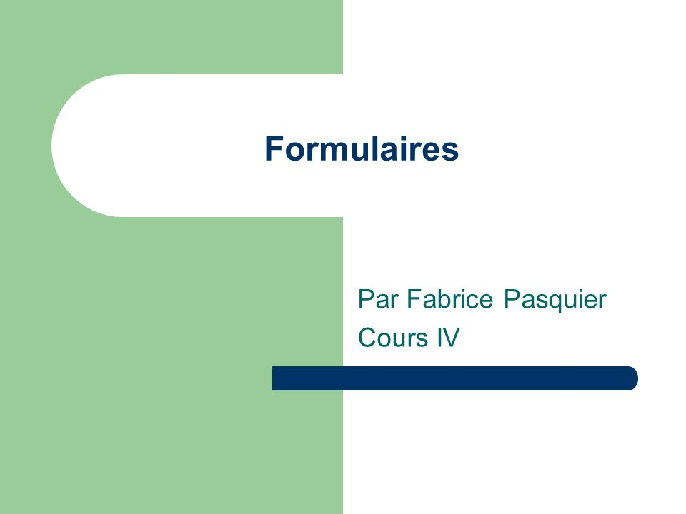Formulaires Par Fabrice Pasquier Cours IV