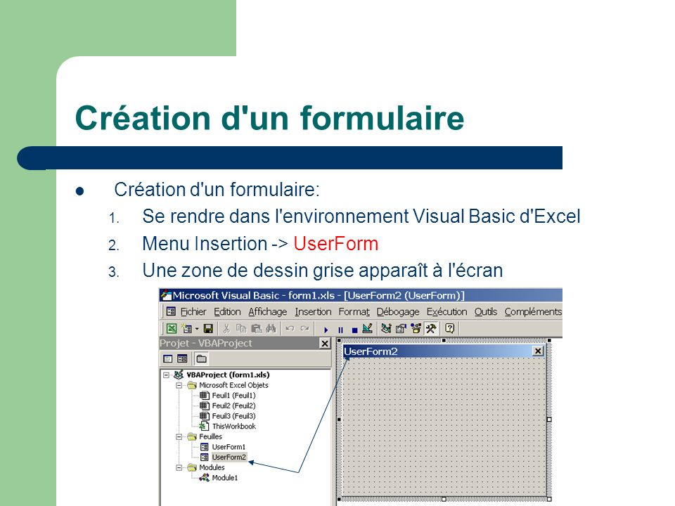 Création d un formulaire Création d un formulaire: 1.