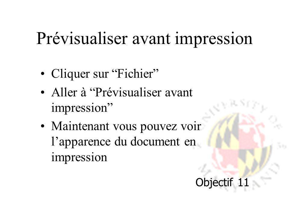 Prévisualiser avant impression Cliquer sur Fichier Aller à Prévisualiser avant impression Maintenant vous pouvez voir lapparence du document en impres