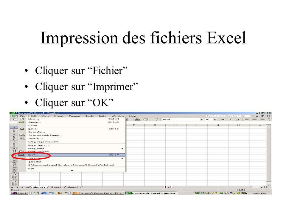 Impression des fichiers Excel Cliquer sur Fichier Cliquer sur Imprimer Cliquer sur OK
