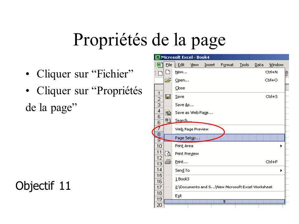 Propriétés de la page Cliquer sur Fichier Cliquer sur Propriétés de la page Objectif 11