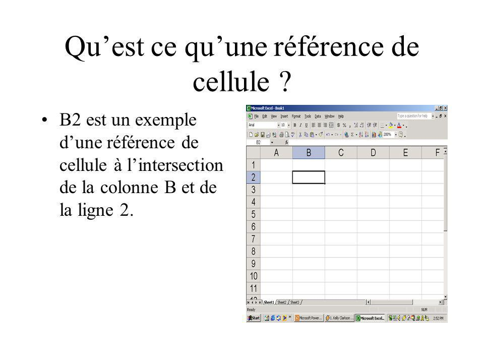 Quest ce quune référence de cellule ? B2 est un exemple dune référence de cellule à lintersection de la colonne B et de la ligne 2.