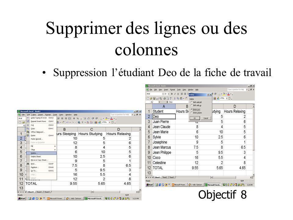 Supprimer des lignes ou des colonnes Suppression létudiant Deo de la fiche de travail Objectif 8