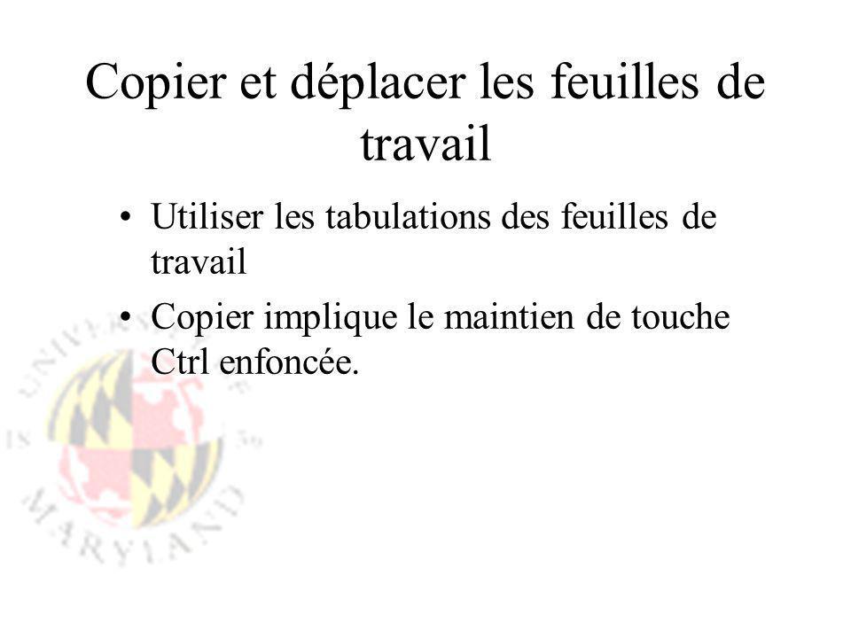 Copier et déplacer les feuilles de travail Utiliser les tabulations des feuilles de travail Copier implique le maintien de touche Ctrl enfoncée.