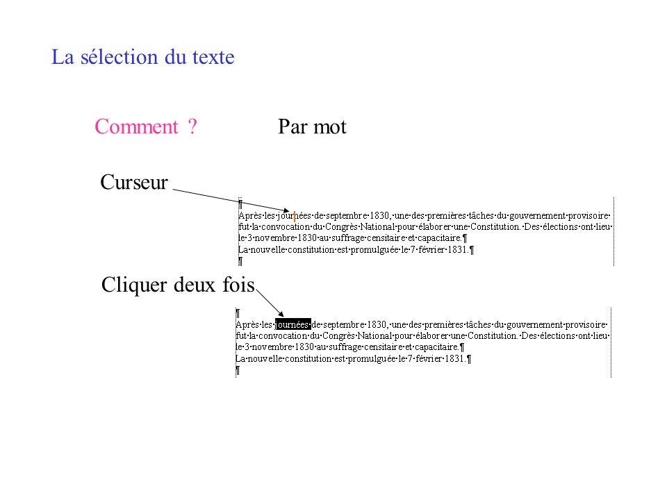 La sélection du texte Comment ?MAJ + flèches de direction