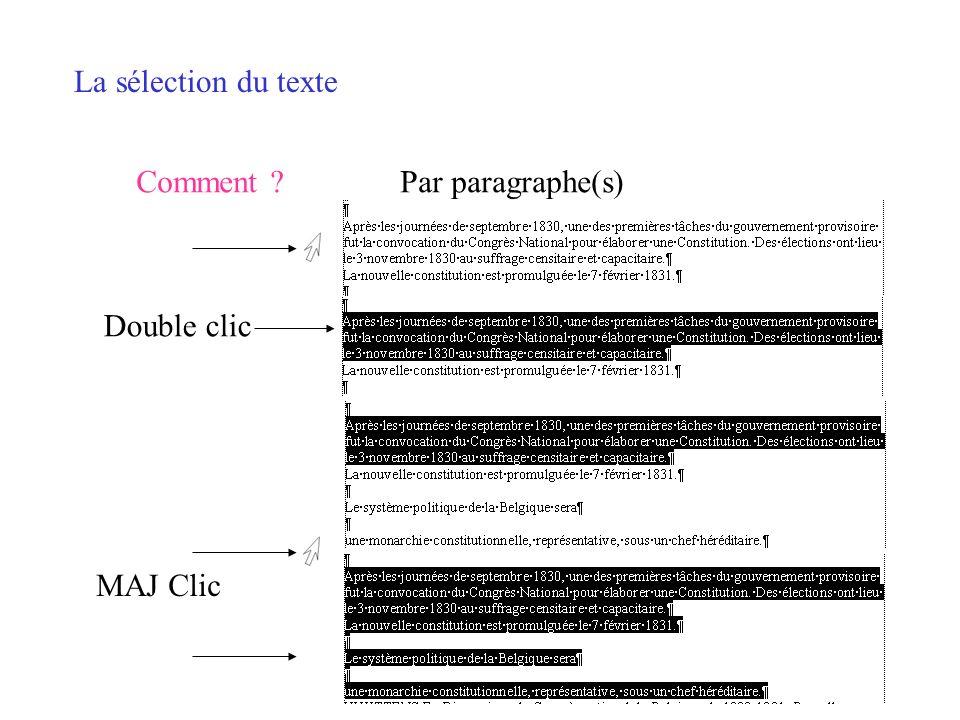 La sélection du texte Comment ?Par ligne(s) Clic Bouton gauche enfoncé