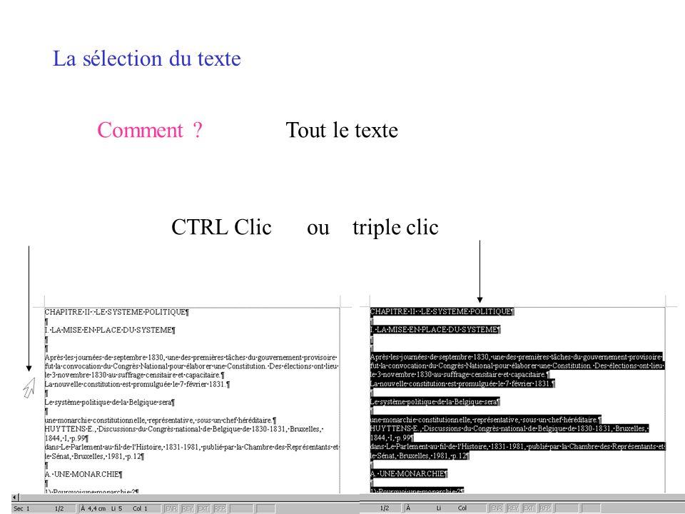 La sélection du texte Comment ?Par paragraphe(s) Double clic MAJ Clic