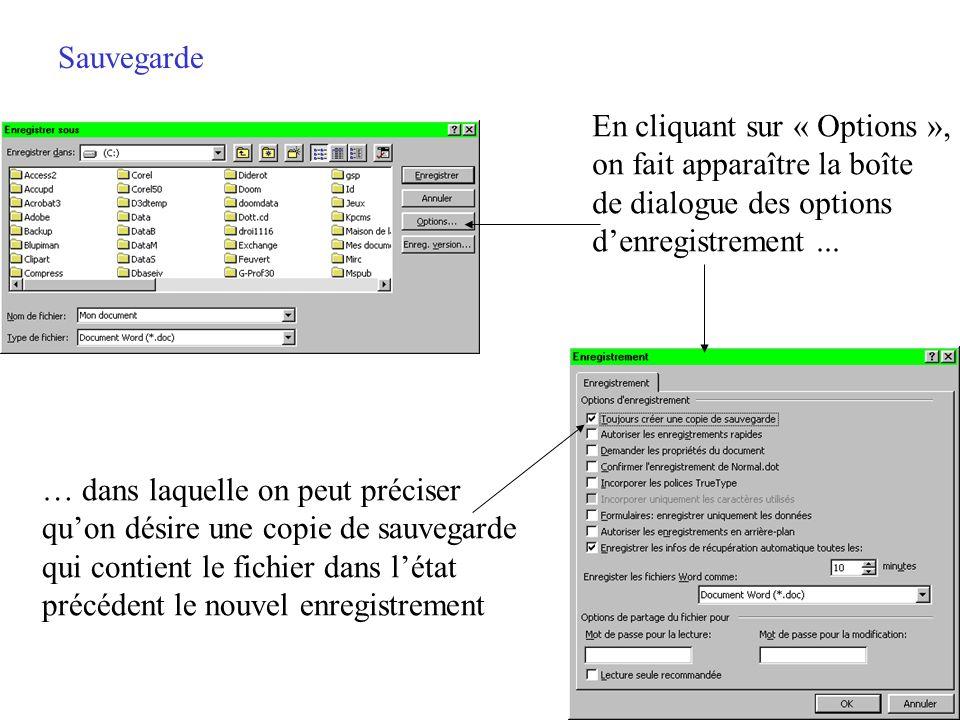 Sauvegarde Une fois le dossier choisi, taper le nom du document dans la zone « Nom de fichier » (la mention «.doc » nest pas nécessaire) Cliquer ensui