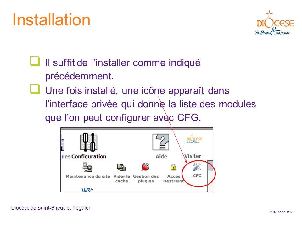 D19 - 06/05/2014 Diocèse de Saint-Brieuc et Tréguier Installation Il suffit de linstaller comme indiqué précédemment. Une fois installé, une icône app