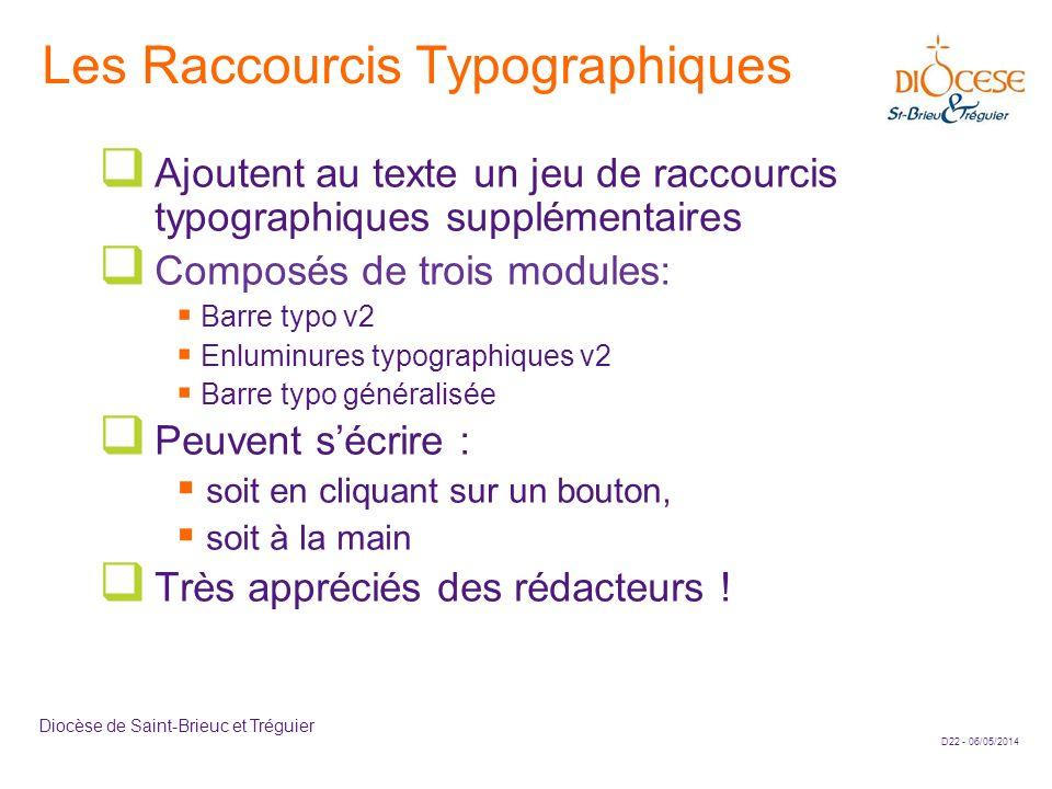 D22 - 06/05/2014 Diocèse de Saint-Brieuc et Tréguier Les Raccourcis Typographiques Ajoutent au texte un jeu de raccourcis typographiques supplémentair