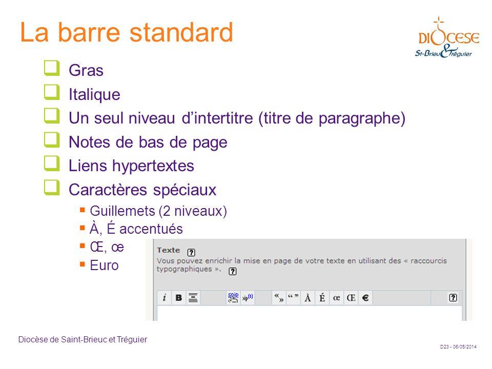 D23 - 06/05/2014 Diocèse de Saint-Brieuc et Tréguier La barre standard Gras Italique Un seul niveau dintertitre (titre de paragraphe) Notes de bas de