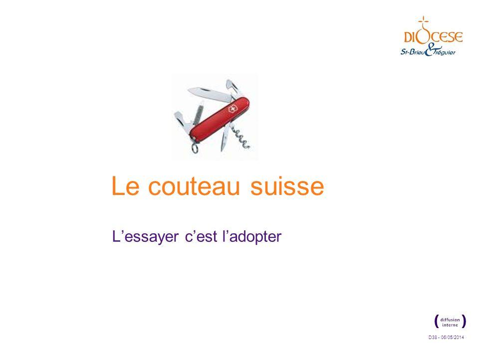 D38 - 06/05/2014 Le couteau suisse Lessayer cest ladopter