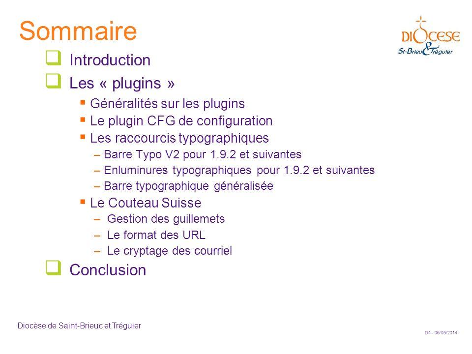 D4 - 06/05/2014 Diocèse de Saint-Brieuc et Tréguier Sommaire Introduction Les « plugins » Généralités sur les plugins Le plugin CFG de configuration L