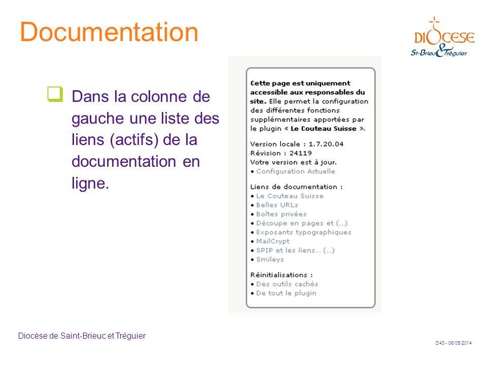 D43 - 06/05/2014 Diocèse de Saint-Brieuc et Tréguier Documentation Dans la colonne de gauche une liste des liens (actifs) de la documentation en ligne