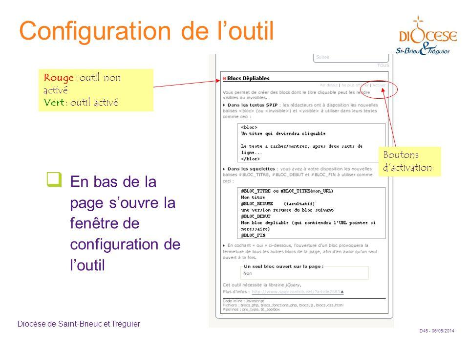 D45 - 06/05/2014 Diocèse de Saint-Brieuc et Tréguier Configuration de loutil En bas de la page souvre la fenêtre de configuration de loutil Rouge : ou