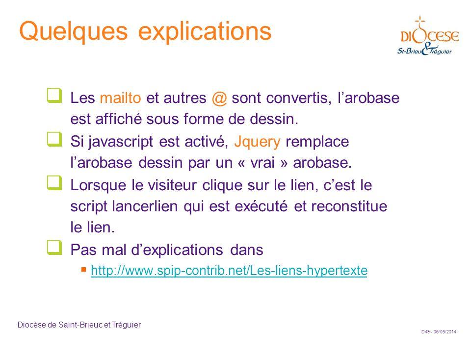 D49 - 06/05/2014 Diocèse de Saint-Brieuc et Tréguier Quelques explications Les mailto et autres @ sont convertis, larobase est affiché sous forme de d