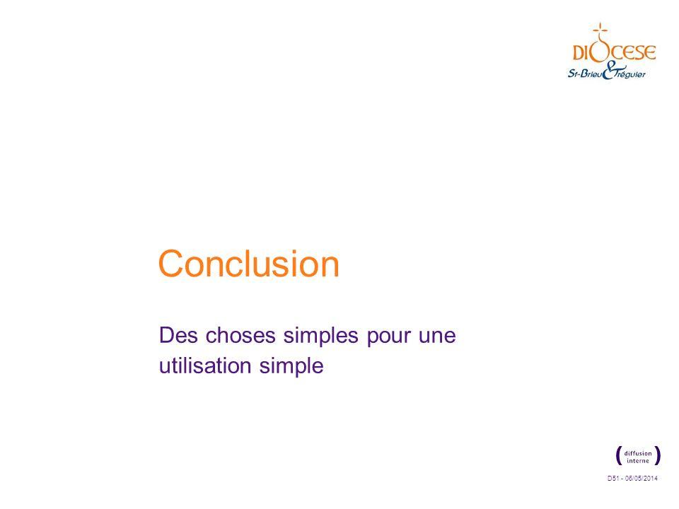 D51 - 06/05/2014 Conclusion Des choses simples pour une utilisation simple