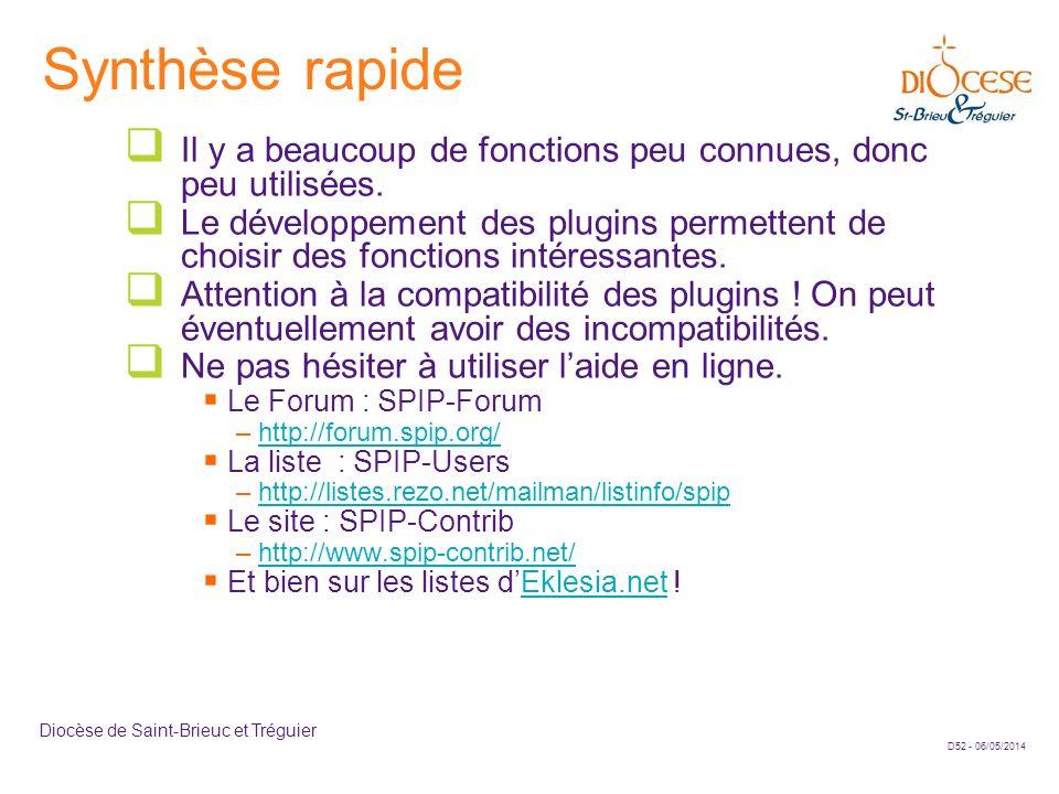 D52 - 06/05/2014 Diocèse de Saint-Brieuc et Tréguier Synthèse rapide Il y a beaucoup de fonctions peu connues, donc peu utilisées. Le développement de