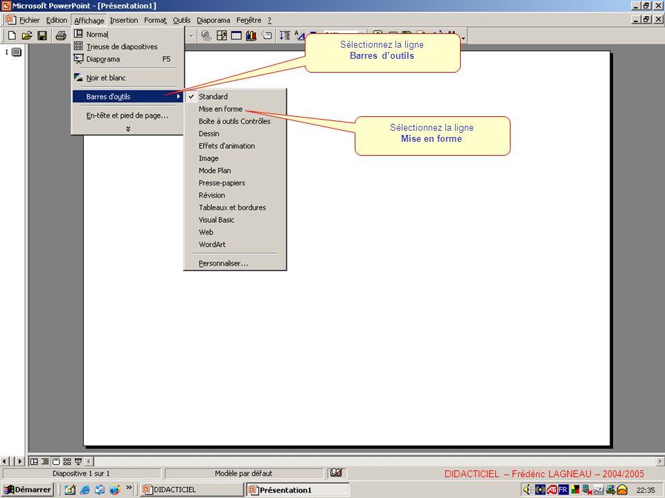 Après avoir choisi une barre doutils, il est possible quelle saffiche au milieu de la diapositive… Vous pouvez la déplacer avec la souris en cliquant dessus et en la déplaçant avec le clic maintenu Vous pouvez la placer ici, sous la barre doutils STANDARD DIDACTICIEL – Frédéric LAGNEAU – 2004/2005