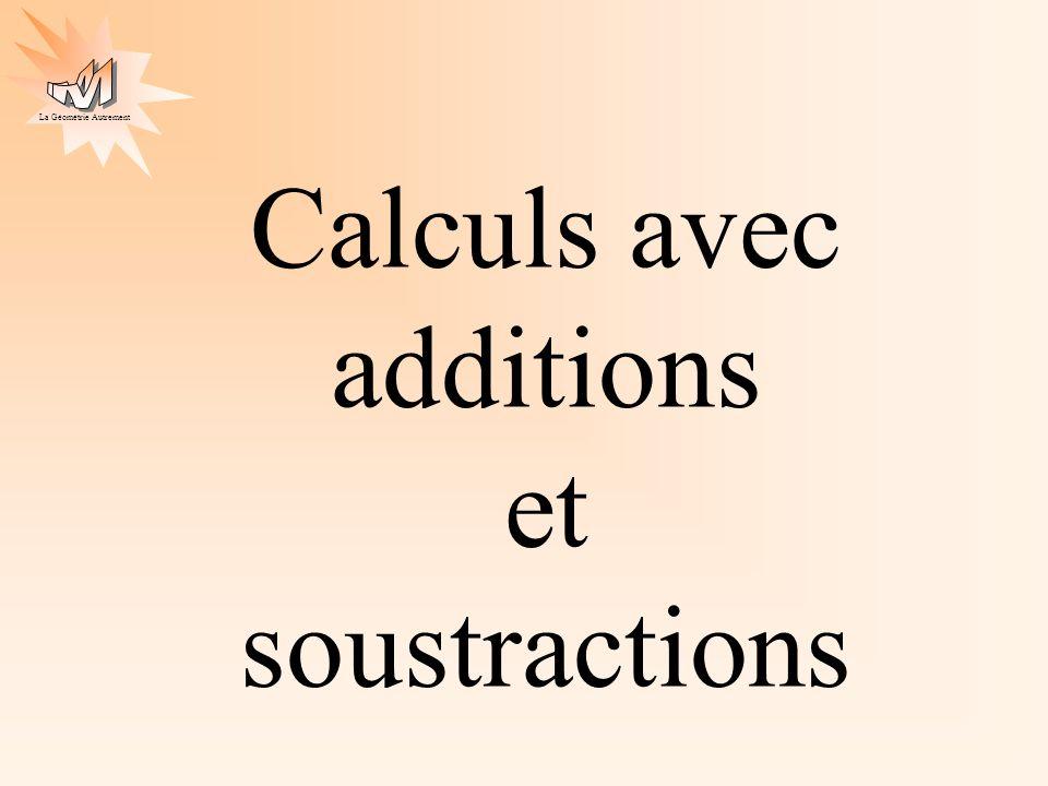 La Géométrie Autrement Calculs avec additions et soustractions