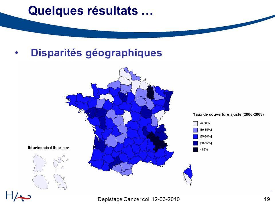 19Depistage Cancer col 12-03-2010 Quelques résultats … Disparités géographiques