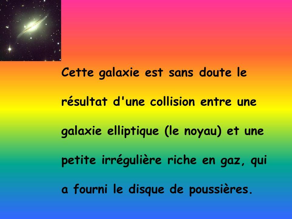 Cette galaxie est sans doute le résultat d'une collision entre une galaxie elliptique (le noyau) et une petite irrégulière riche en gaz, qui a fourni