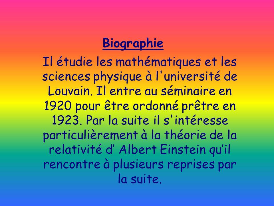 Biographie Il étudie les mathématiques et les sciences physique à l'université de Louvain. Il entre au séminaire en 1920 pour être ordonné prêtre en 1