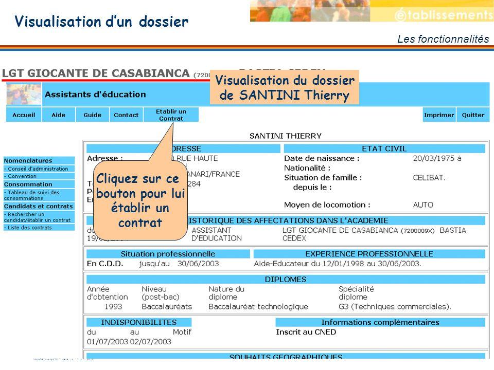 Mai 2004 - lot 3 - P. 23 Visualisation dun dossier Les fonctionnalités Visualisation du dossier de SANTINI Thierry Cliquez sur ce bouton pour lui étab