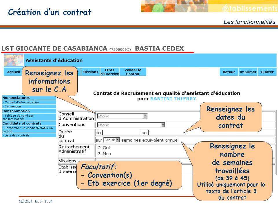 Mai 2004 - lot 3 - P. 24 Création dun contrat Les fonctionnalités Renseignez les informations sur le C.A Renseignez le nombre de semaines travaillées