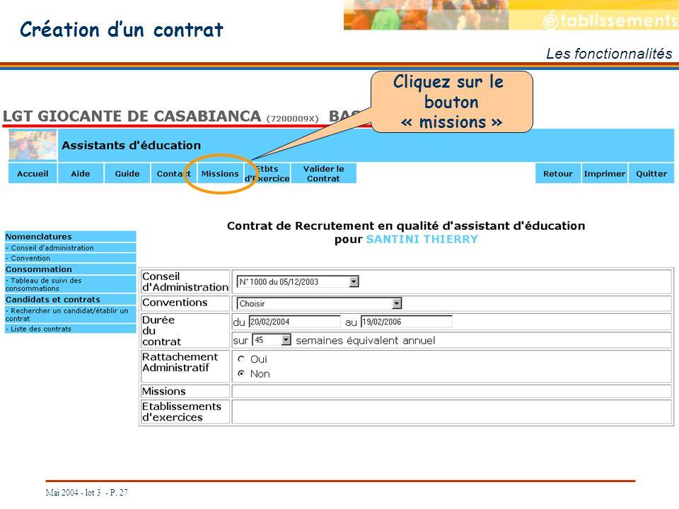 Mai 2004 - lot 3 - P. 27 Création dun contrat Les fonctionnalités Cliquez sur le bouton « missions »