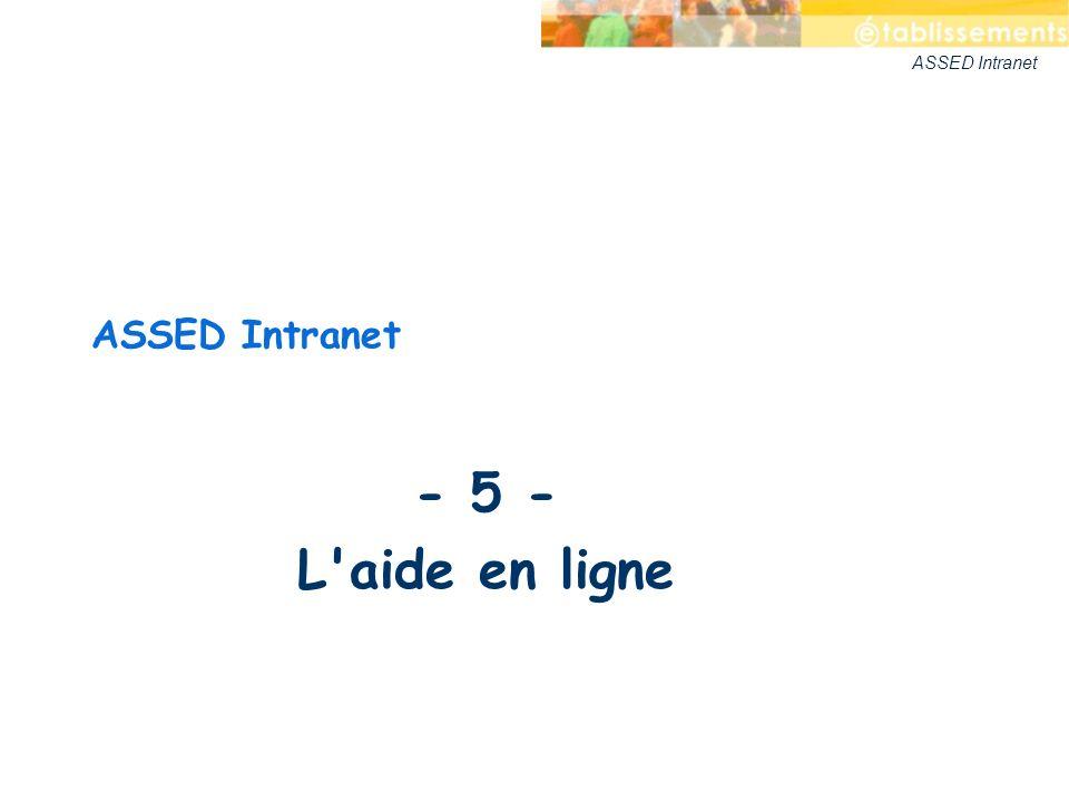 ASSED Intranet - 5 - L aide en ligne ASSED Intranet