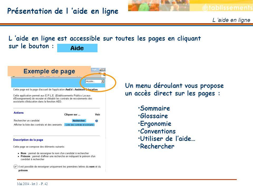 Mai 2004 - lot 3 - P. 42 Présentation de l aide en ligne L aide en ligne L aide en ligne est accessible sur toutes les pages en cliquant sur le bouton