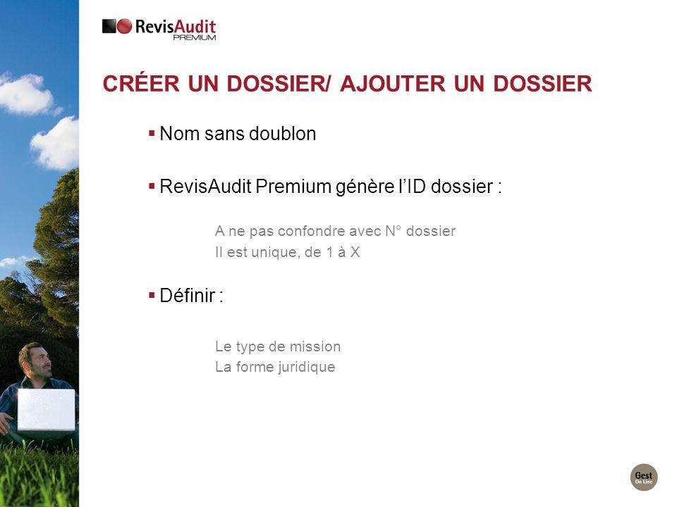 Nom sans doublon RevisAudit Premium génère lID dossier : A ne pas confondre avec N° dossier Il est unique, de 1 à X Définir : Le type de mission La fo