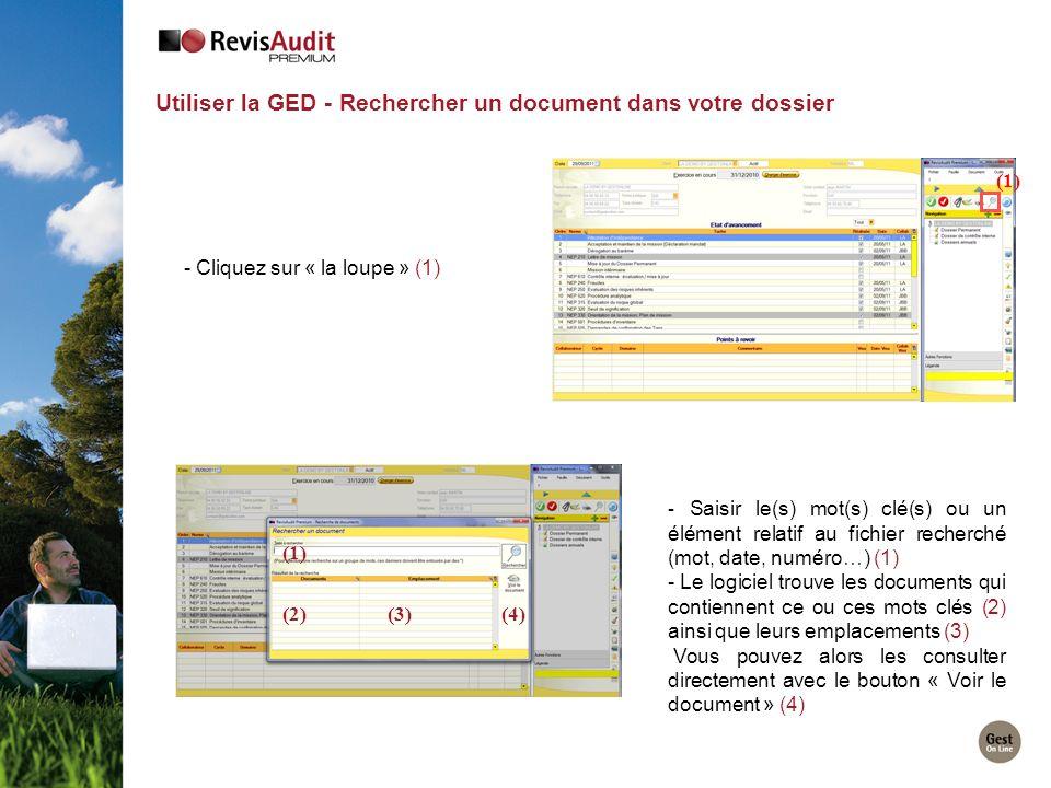 Utiliser la GED - Rechercher un document dans votre dossier - Cliquez sur « la loupe » (1) (1) - Saisir le(s) mot(s) clé(s) ou un élément relatif au f