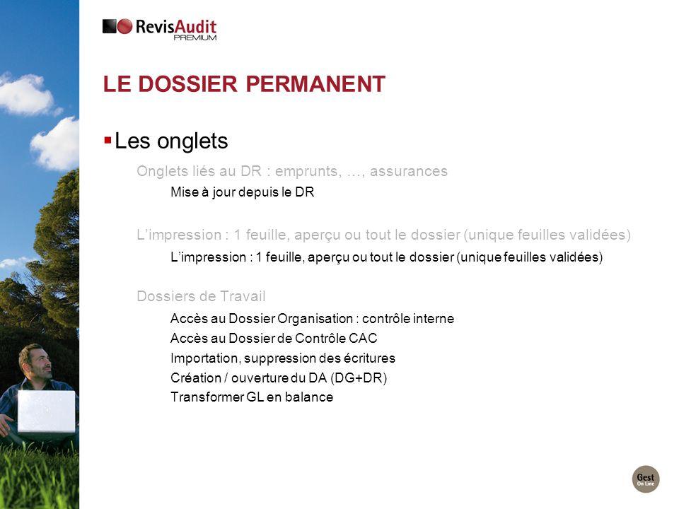 LE DOSSIER PERMANENT Les onglets Onglets liés au DR : emprunts, …, assurances Mise à jour depuis le DR Limpression : 1 feuille, aperçu ou tout le doss