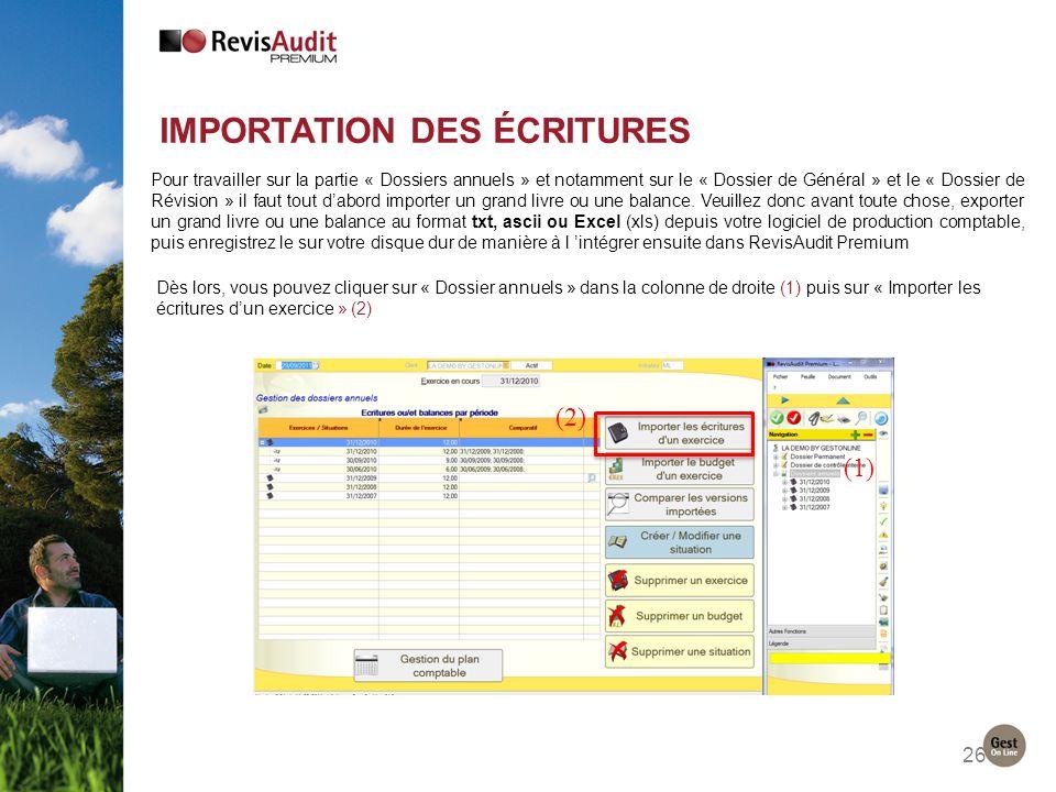 26 IMPORTATION DES ÉCRITURES Pour travailler sur la partie « Dossiers annuels » et notamment sur le « Dossier de Général » et le « Dossier de Révision